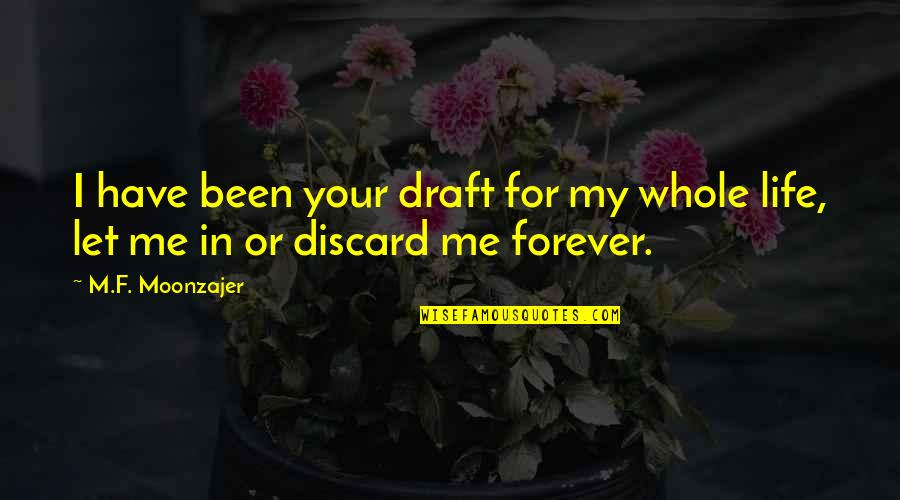Grumman Quotes By M.F. Moonzajer: I have been your draft for my whole