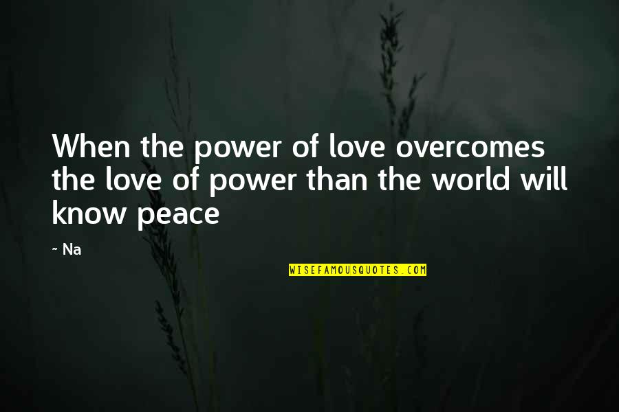 Grumman Quotes By Na: When the power of love overcomes the love