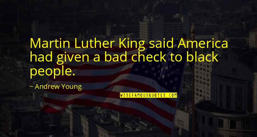 Grumpy Seven Dwarfs Quotes By Andrew Young: Martin Luther King said America had given a