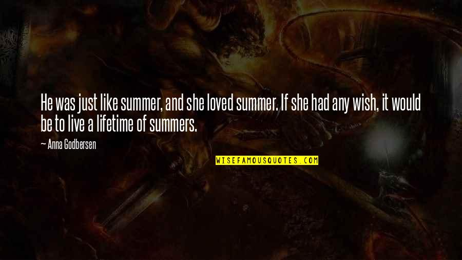 Grumpy Seven Dwarfs Quotes By Anna Godbersen: He was just like summer, and she loved