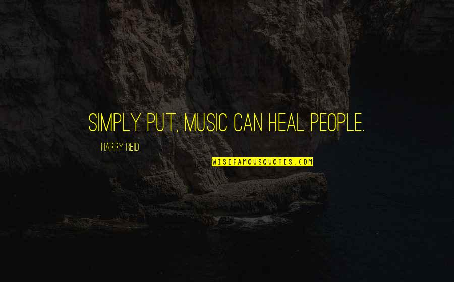 Grumpy Seven Dwarfs Quotes By Harry Reid: Simply put, music can heal people.