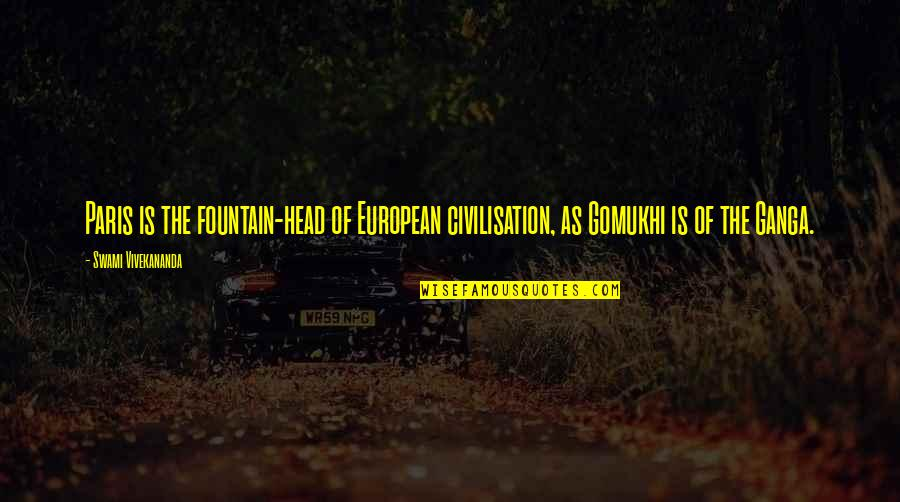 Grumpy Seven Dwarfs Quotes By Swami Vivekananda: Paris is the fountain-head of European civilisation, as