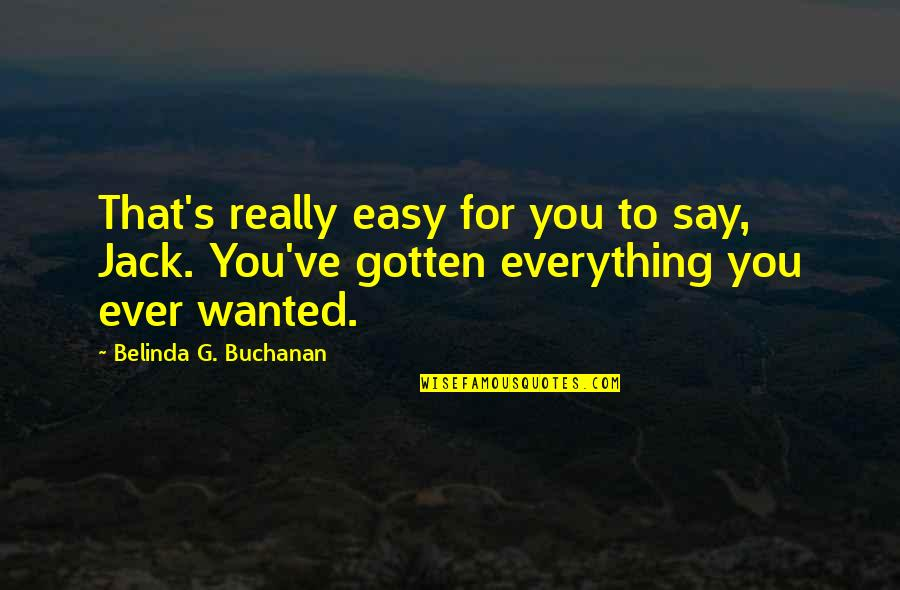 G'string Quotes By Belinda G. Buchanan: That's really easy for you to say, Jack.