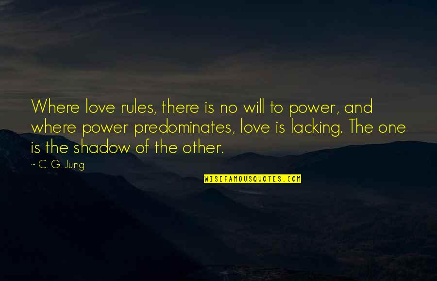 G'string Quotes By C. G. Jung: Where love rules, there is no will to