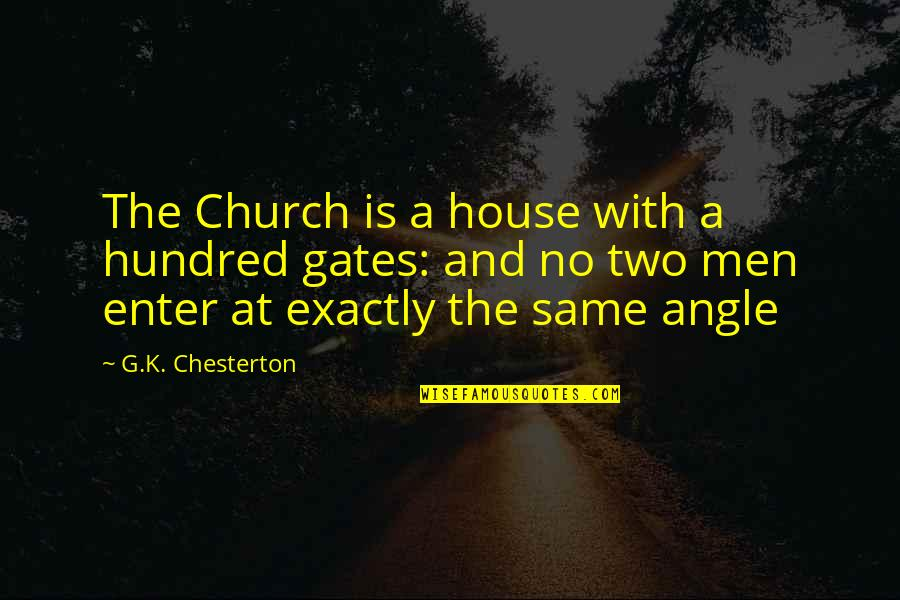 G'string Quotes By G.K. Chesterton: The Church is a house with a hundred