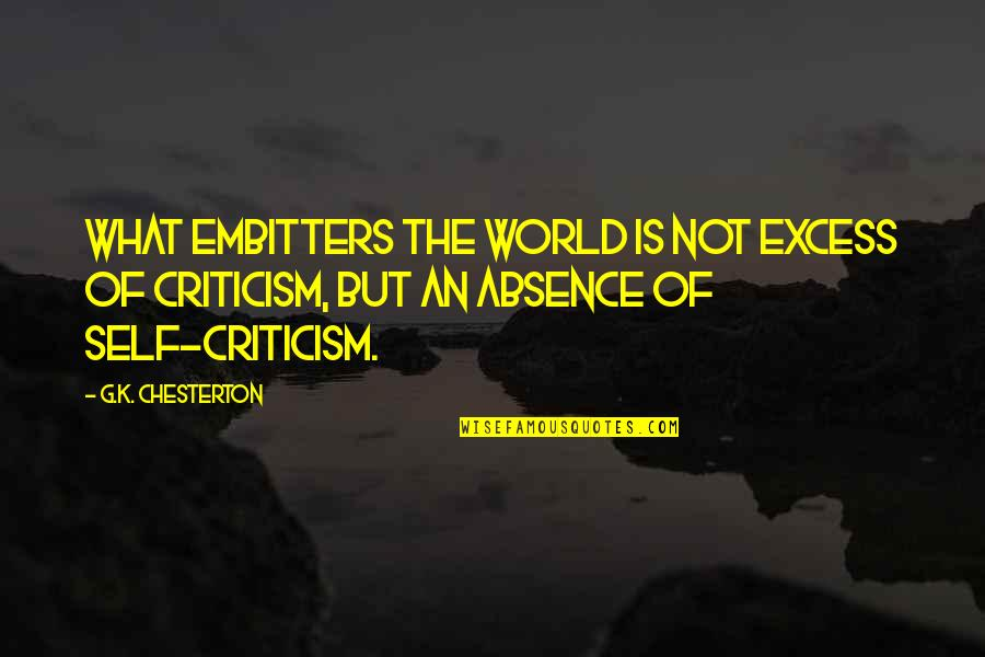 G'string Quotes By G.K. Chesterton: What embitters the world is not excess of