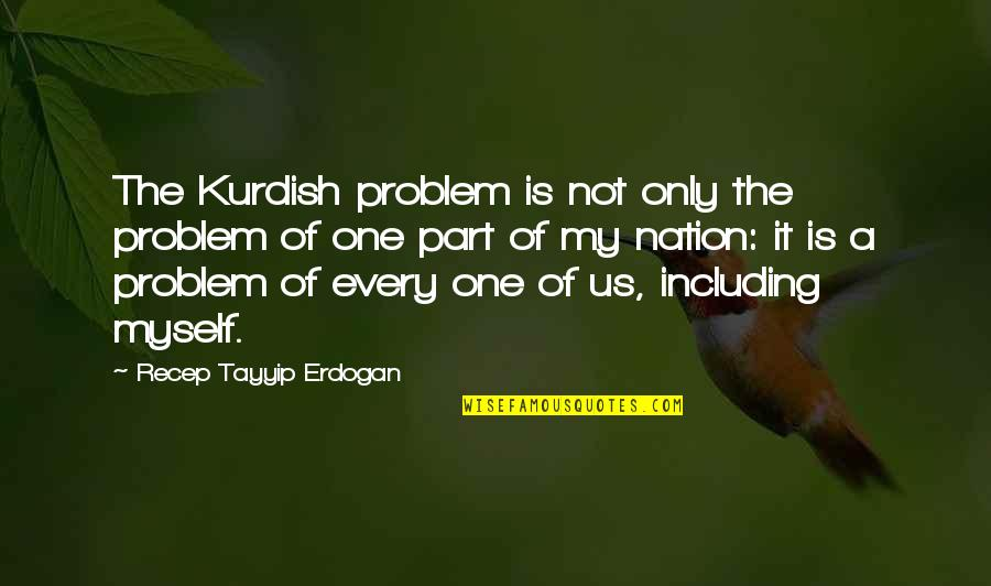 Gta Iv Packie Quotes By Recep Tayyip Erdogan: The Kurdish problem is not only the problem