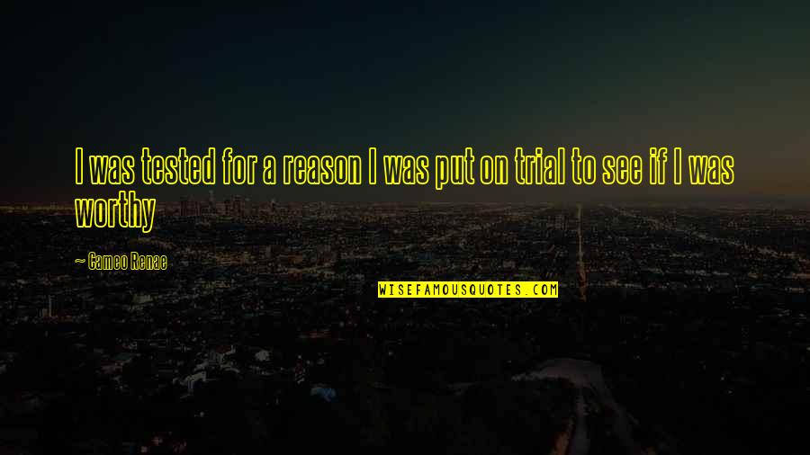 Gta San Andreas Pedestrians Quotes By Cameo Renae: I was tested for a reason I was