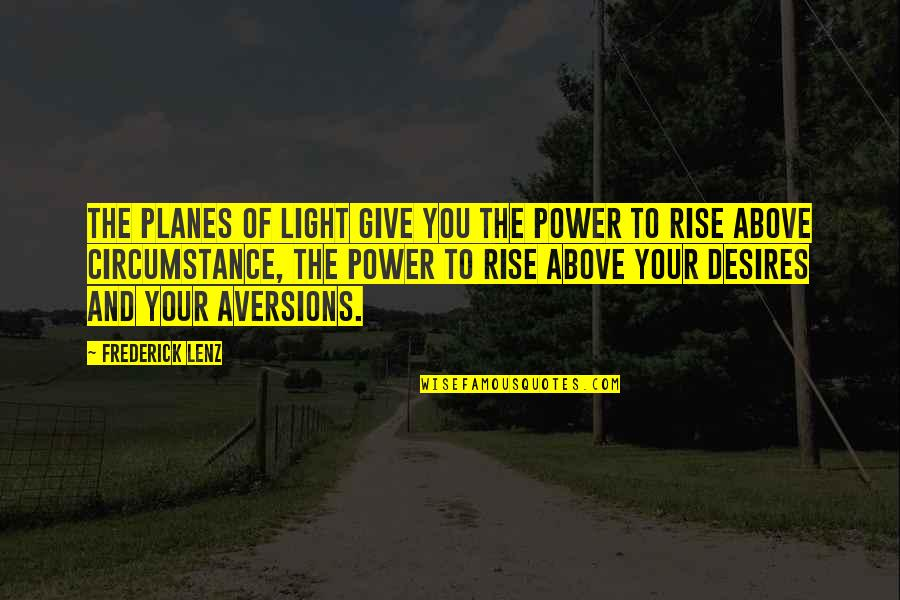 Gta San Andreas Pedestrians Quotes By Frederick Lenz: The planes of light give you the power