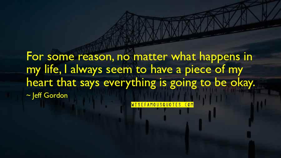 Gta San Andreas Pedestrians Quotes By Jeff Gordon: For some reason, no matter what happens in