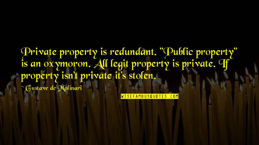 "Gta San Andreas Police Radio Quotes By Gustave De Molinari: Private property is redundant. ""Public property"" is an"