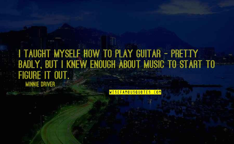 Gta V Trevor Quotes By Minnie Driver: I taught myself how to play guitar -