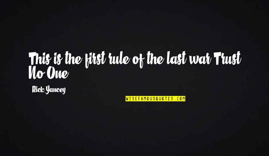 Guangbiaos Quotes By Rick Yancey: This is the first rule of the last