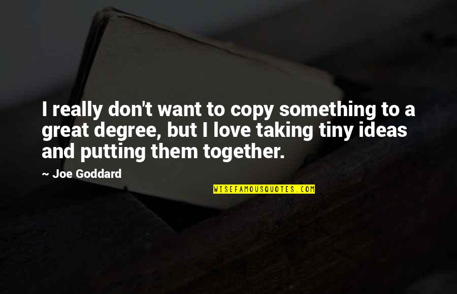 Guapa Quotes By Joe Goddard: I really don't want to copy something to