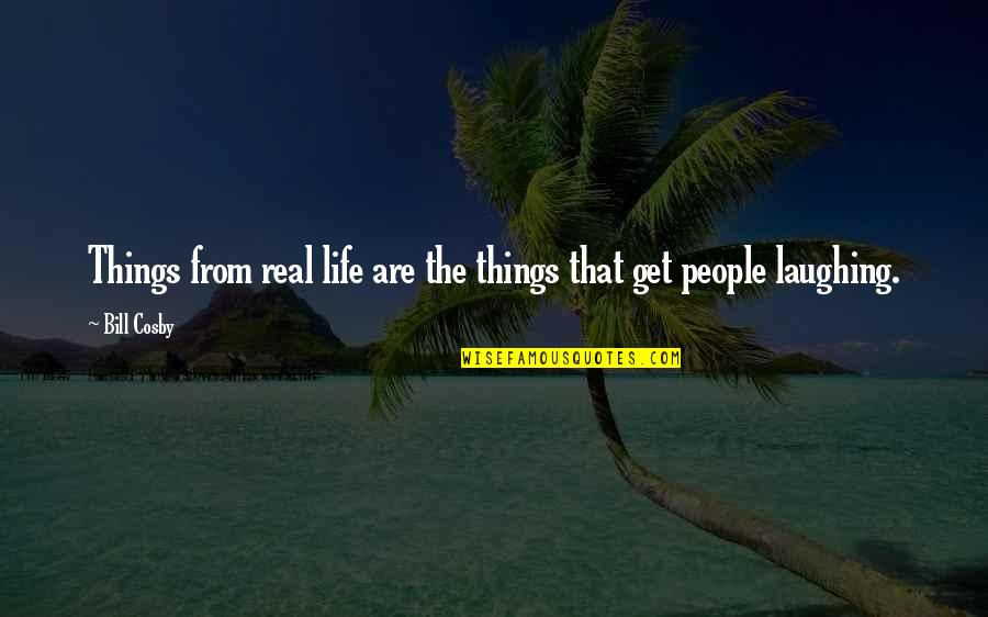 Guardian Angel Feather Quotes By Bill Cosby: Things from real life are the things that
