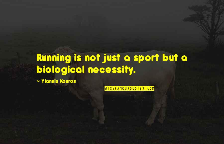 Guardian Angel Feather Quotes By Yiannis Kouros: Running is not just a sport but a
