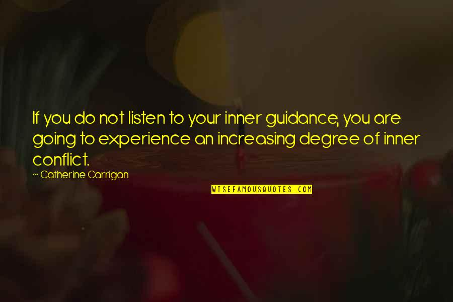 Guidance And Love Quotes By Catherine Carrigan: If you do not listen to your inner