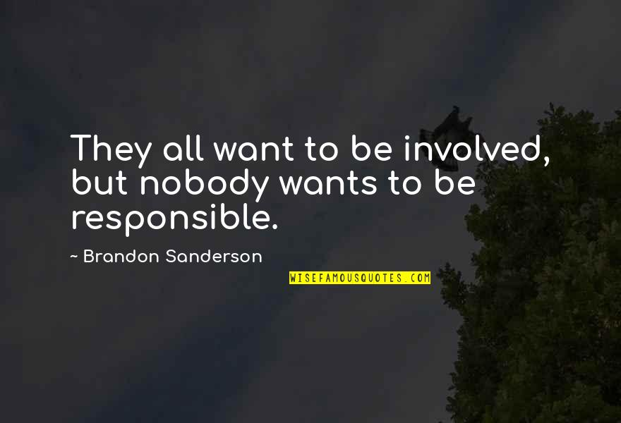 Guided Imagery Quotes By Brandon Sanderson: They all want to be involved, but nobody