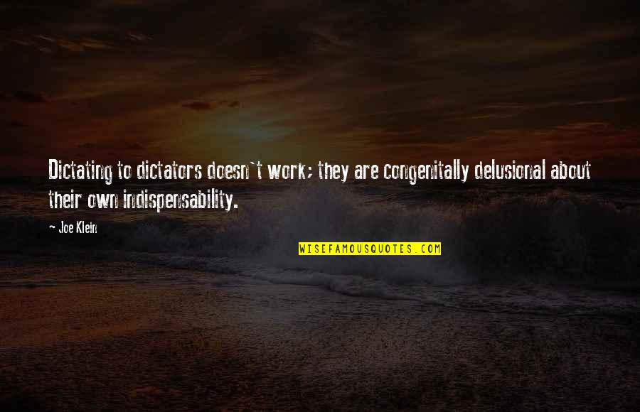 Guided Imagery Quotes By Joe Klein: Dictating to dictators doesn't work; they are congenitally