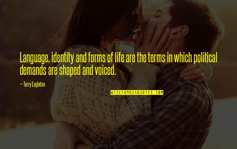 Guided Imagery Quotes By Terry Eagleton: Language, identity and forms of life are the