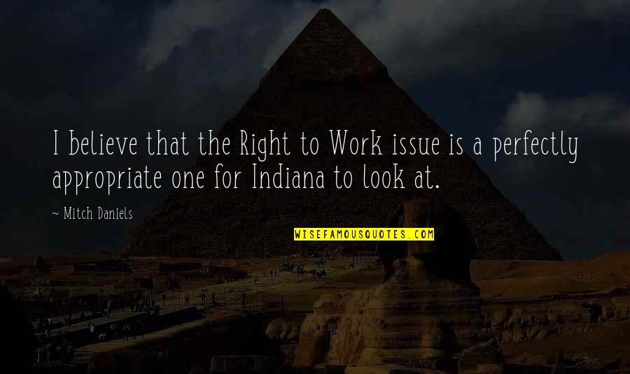 Guilders Quotes By Mitch Daniels: I believe that the Right to Work issue