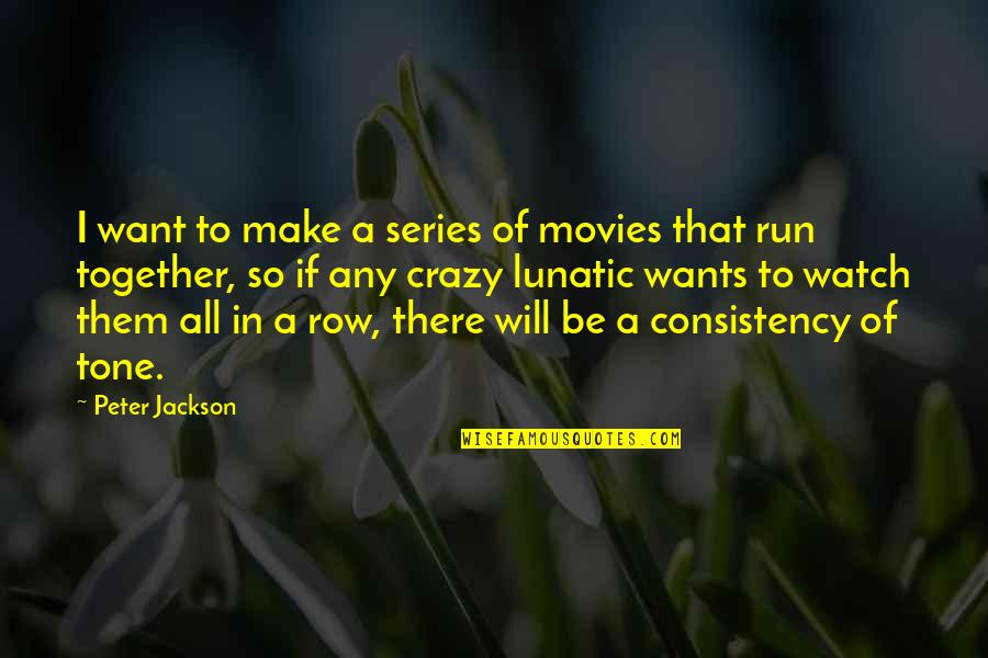 Guilders Quotes By Peter Jackson: I want to make a series of movies