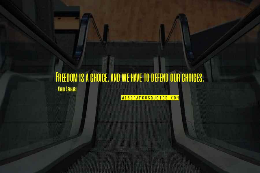 Guilleaume Quotes By Vahid Asghari: Freedom is a choice, and we have to
