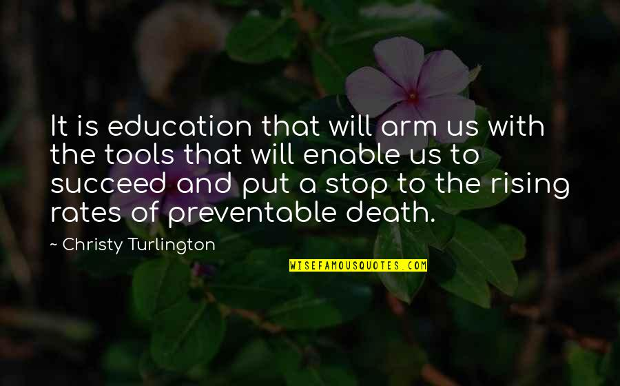 Guinevere Pendragon Quotes By Christy Turlington: It is education that will arm us with