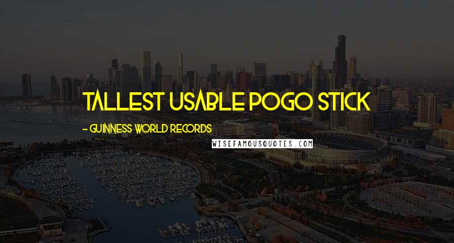 Guinness World Records quotes: Tallest usable pogo stick
