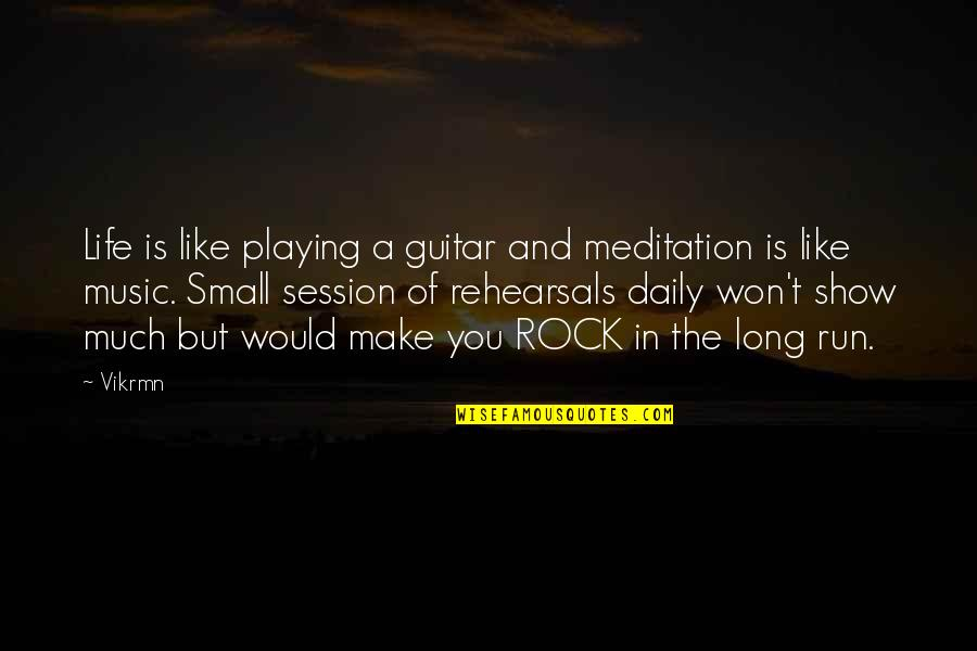Guitar Quotes And Quotes By Vikrmn: Life is like playing a guitar and meditation