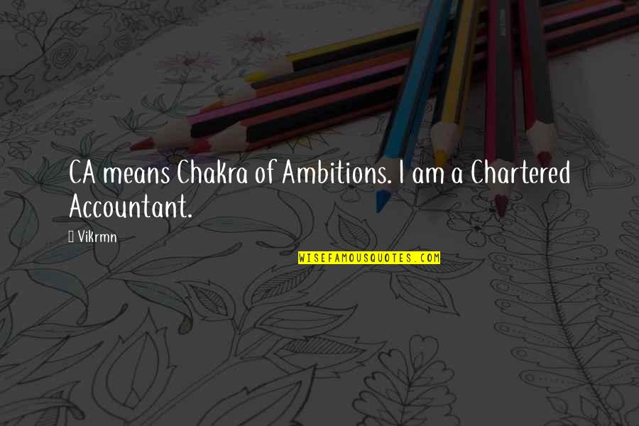 Guitar Quotes And Quotes By Vikrmn: CA means Chakra of Ambitions. I am a
