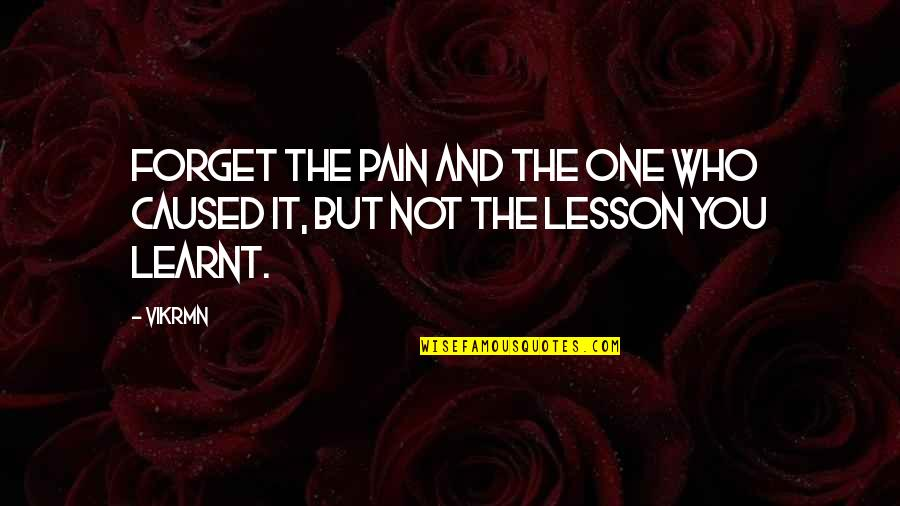 Guitar Quotes And Quotes By Vikrmn: Forget the pain and the one who caused