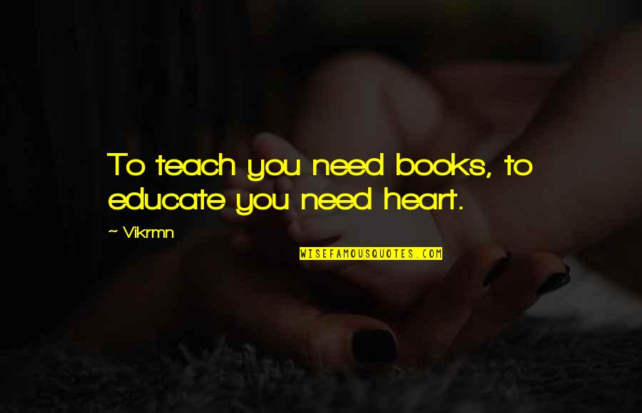 Guitar Quotes And Quotes By Vikrmn: To teach you need books, to educate you