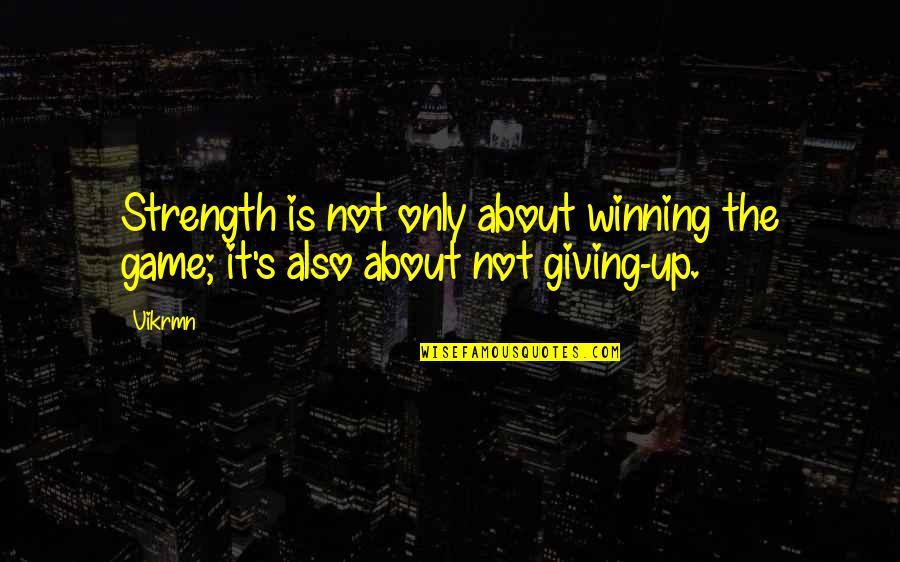 Guitar Quotes And Quotes By Vikrmn: Strength is not only about winning the game;