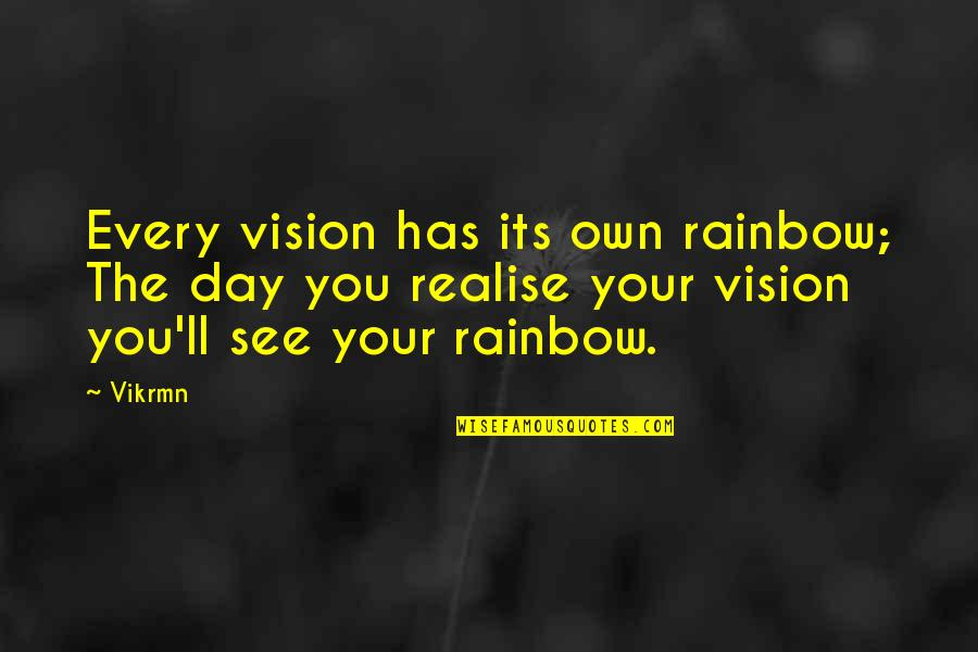 Guitar Quotes And Quotes By Vikrmn: Every vision has its own rainbow; The day