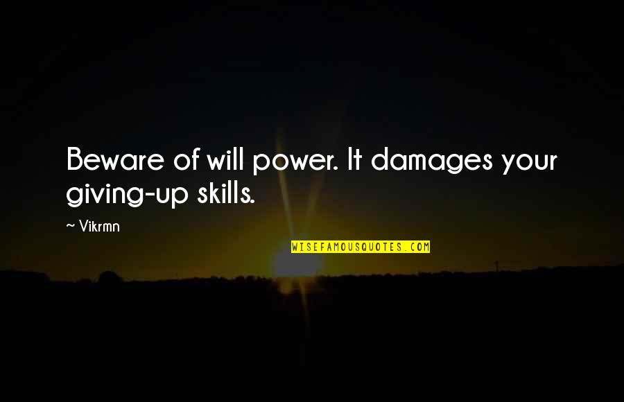 Guitar Quotes And Quotes By Vikrmn: Beware of will power. It damages your giving-up