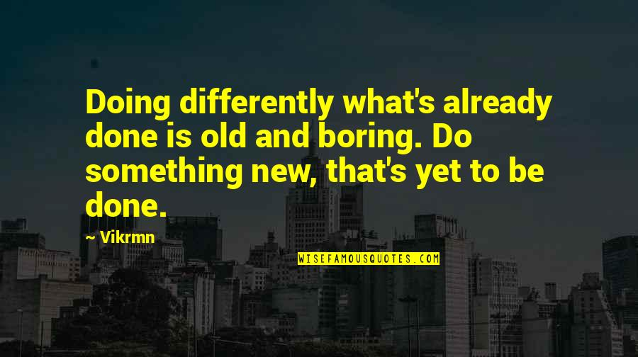 Guitar Quotes And Quotes By Vikrmn: Doing differently what's already done is old and