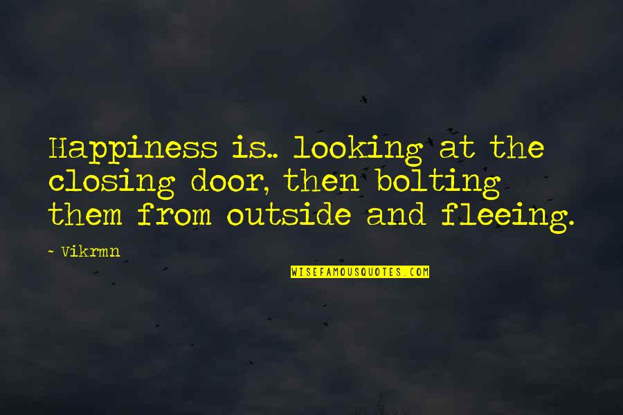 Guitar Quotes And Quotes By Vikrmn: Happiness is.. looking at the closing door, then