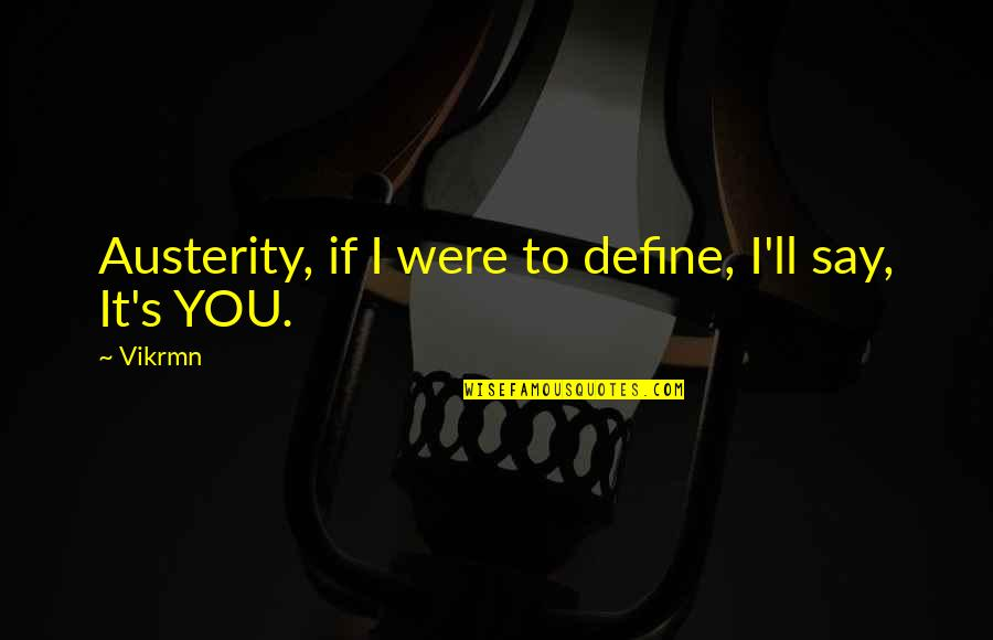 Guitar Quotes And Quotes By Vikrmn: Austerity, if I were to define, I'll say,