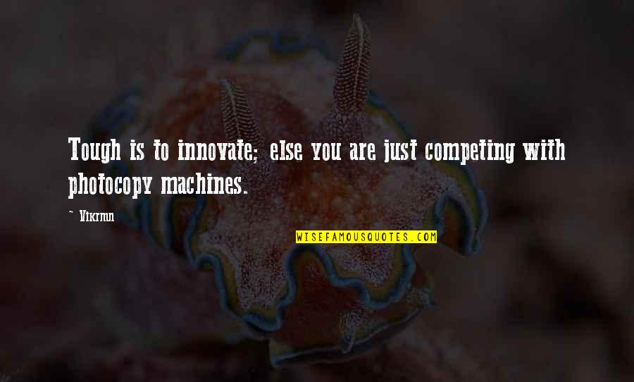Guitar Quotes And Quotes By Vikrmn: Tough is to innovate; else you are just