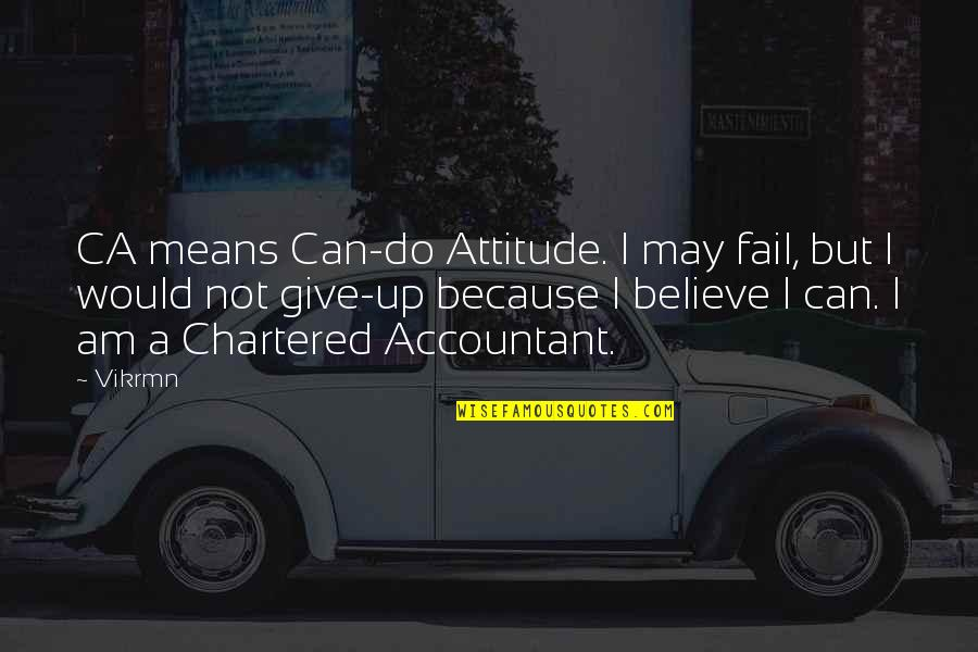 Guitar Quotes And Quotes By Vikrmn: CA means Can-do Attitude. I may fail, but