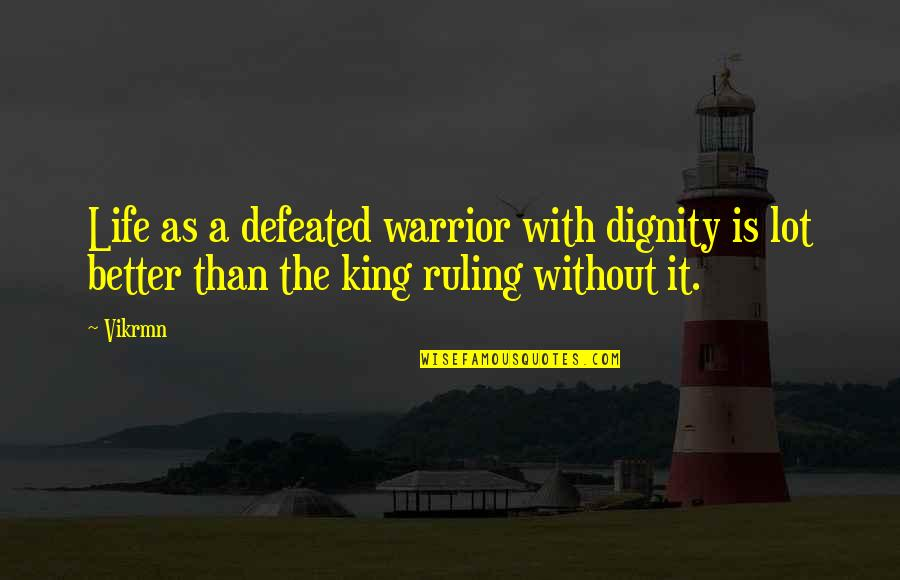 Guitar Quotes And Quotes By Vikrmn: Life as a defeated warrior with dignity is