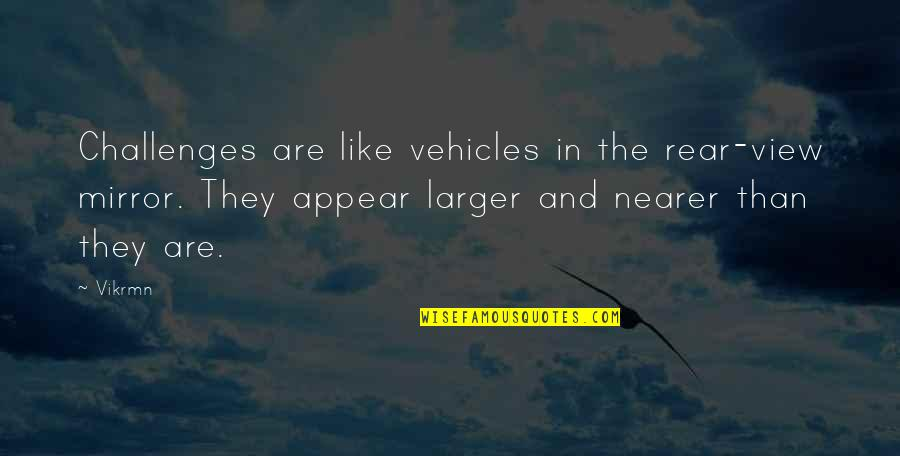 Guitar Quotes And Quotes By Vikrmn: Challenges are like vehicles in the rear-view mirror.