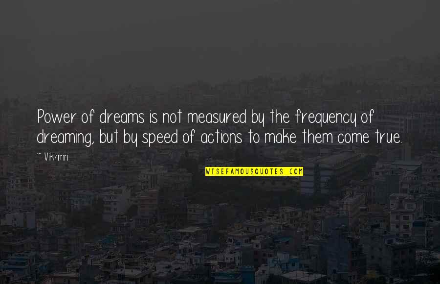 Guitar Quotes And Quotes By Vikrmn: Power of dreams is not measured by the