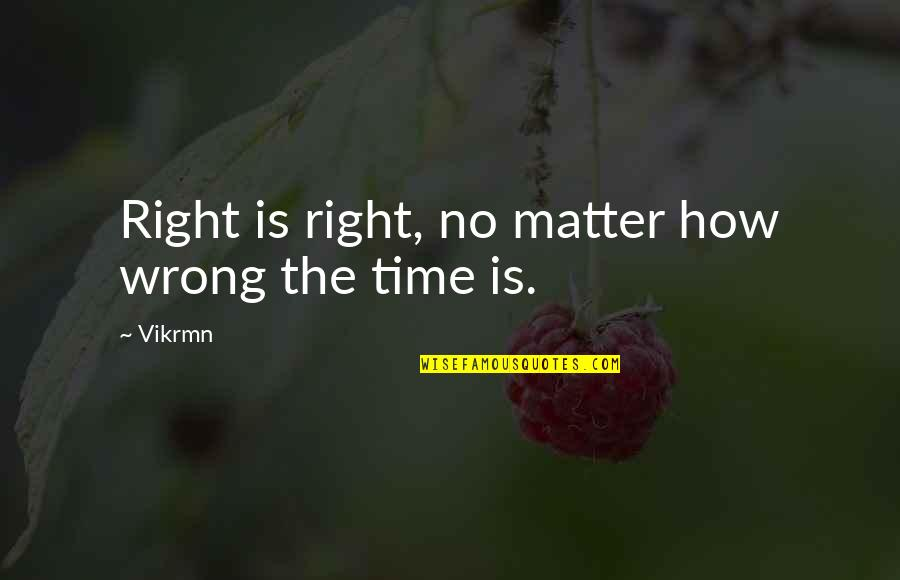 Guitar Quotes And Quotes By Vikrmn: Right is right, no matter how wrong the