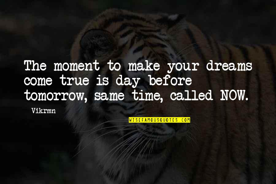 Guitar Quotes And Quotes By Vikrmn: The moment to make your dreams come true
