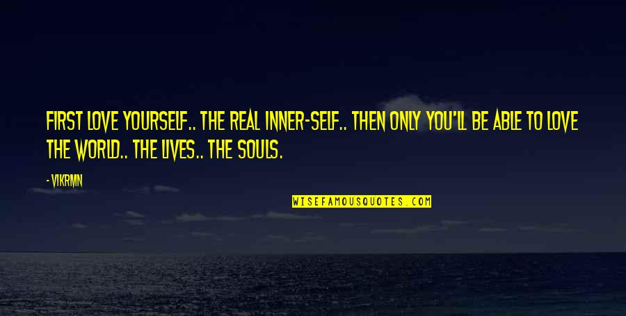Guitar Quotes And Quotes By Vikrmn: First love yourself.. the real inner-self.. then only