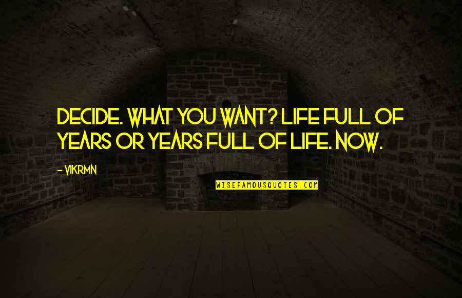Guitar Quotes And Quotes By Vikrmn: Decide. What you want? Life full of years
