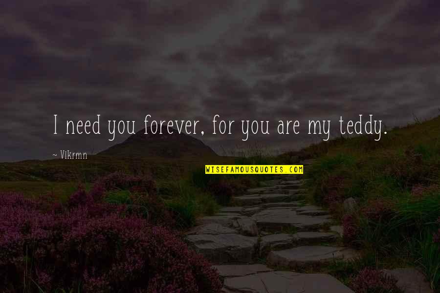 Guitar Quotes And Quotes By Vikrmn: I need you forever, for you are my