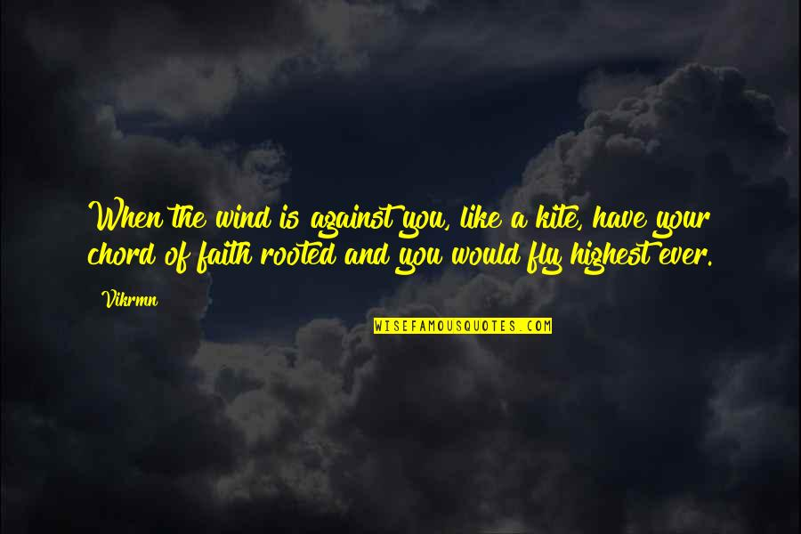 Guitar Quotes And Quotes By Vikrmn: When the wind is against you, like a
